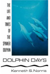 BOOK - Dolphin Days. The Life and Times of the Spinner Dolphin