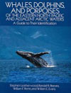 BOOK - Whales, Dolphins, and Porpoises of the Eastern North Pacific and Adjacent Arctic Waters